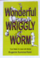 Latest book - Wonderful Wriggly Worm, from Radio 4's 'Listen with Mother'